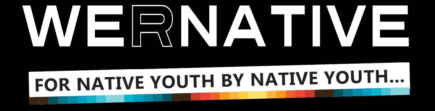 We R Native: For Native Youth, By Native Youth