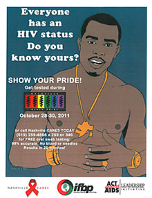 Flyer with drawing of African American man and text 'Everyone has an HIV status. Do you know yours? Show Your Pride! Get tested during Nashville Black Pride October 28-30, 2011'