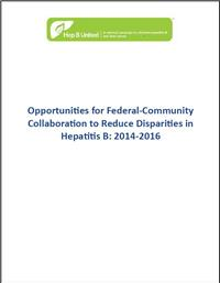 Thumbnail image of Opportunities for Federal-Community Collaboration to Reduce Disparities in Hepatitis B: 2014-2016