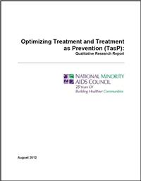 Thumbnail image of Optimizing Treatment and Treatment as Prevention (TasP): Qualitative Research Report