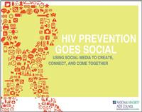 Thumbnail image of HIV Prevention Goes Social: Using Social Media to Create, Connect, and Come Together