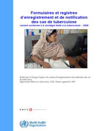 Formulaires et Registres d'Enregistrement et de Notification des Cas de Tuberculose[Revised TB Recording and Reporting Forms and Registers]