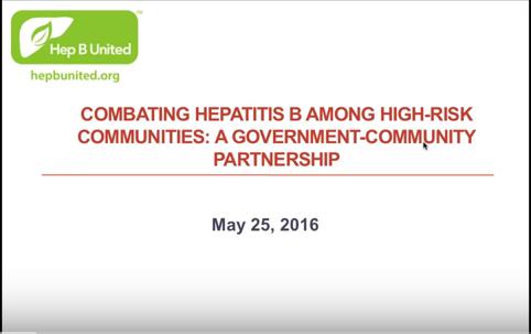 Combating Hepatitis B Among High-Risk Communities: A Government-Community Partnership. Youtube video webinar.
