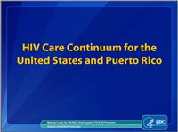 Thumbnail image of HIV Care Continuum for the United States and Puerto Rico