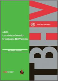 Thumbnail image of A Guide to Monitoring and Evaluation for Collaborative TB/HIV Activities