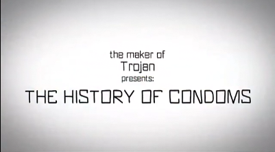 Go to video on the history of condoms.
