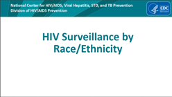 Slide Set: HIV Surveillance by Race/Ethnicity (through 2017). Go to slide set.