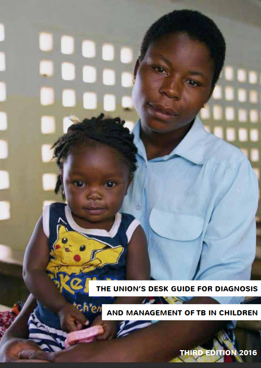 The Union's Desk Guide for Diagnosis and Management of TB in Children – Third Edition, 2016. Go to manual.