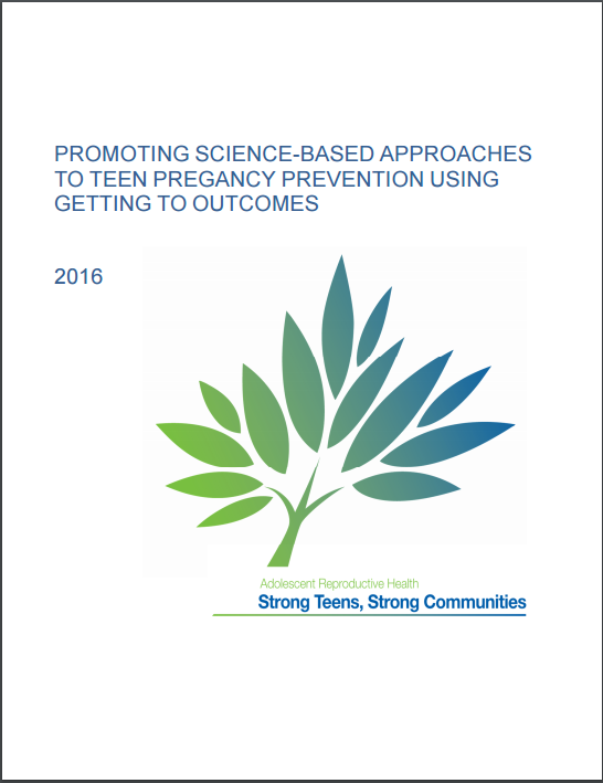 Go to Promoting Science-Based Approaches to Teen Pregnancy Prevention Using Getting to Outcomes, 2016. PDF Manual.