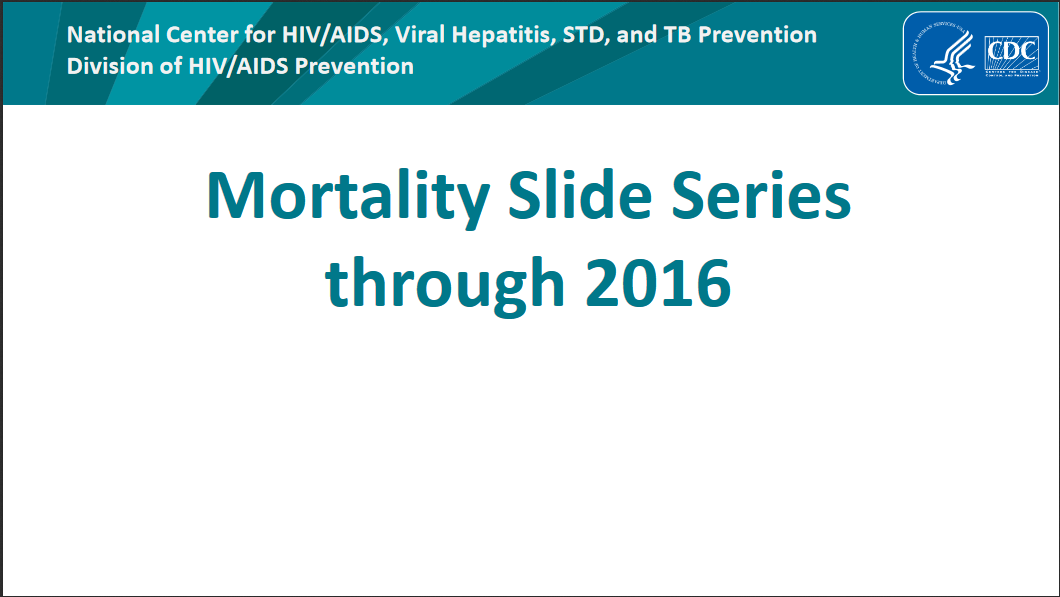 HIV Mortality through 2016. Go to slide set.