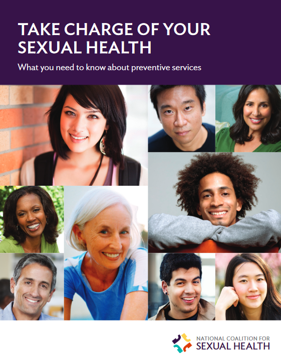 Take Charge of Your Sexual Health: What You Need to Know About Preventive Services. Go to PDF guide.
