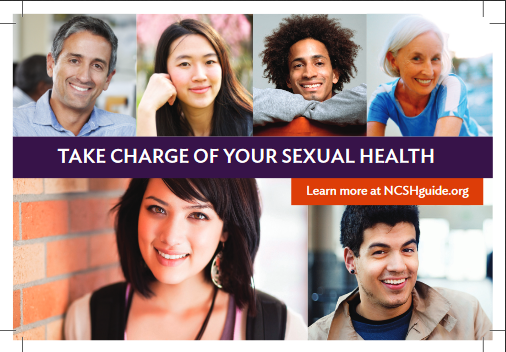 Take Charge of Your Sexual Health: Learn more at NCSHguide.org. Go to Printable PDF postcard.