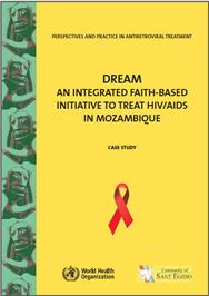 Thumbnail image of DREAM: An Integrated Faith-Based Initiative to Treat HIV/AIDS in Mozambique: Case Study