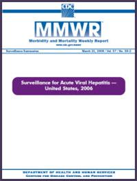 Thumbnail image of MMWR Morbidity and Mortality Weekly Report: Surveillance for Acute Viral Hepatitis - United States, 2006