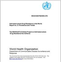 Thumbnail image of Anti-Tuberculosis Drug Resistance in the World: Report No. 2: Prevalence and Trends