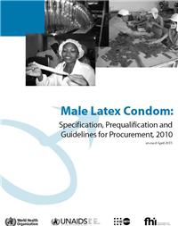 Thumbnail image of Male Latex Condom: Specification, Prequalification and Guidelines for Procurement 2010