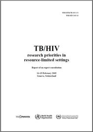 Thumbnail image of TB/HIV Research Priorities in Resource-limited settings: Report of an Expert Consultation