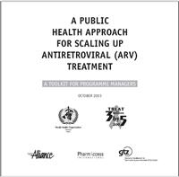 Thumbnail image of A Public Health Approach for Scaling up Antiretroviral (ARV) Treatment: A Toolkit for Programme Managers