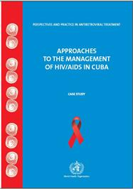 Thumbnail image of Perspectives and Practice in Antiretroviral Treatment: Approaches to the Management of HIV/AIDS in Cuba: Case Study