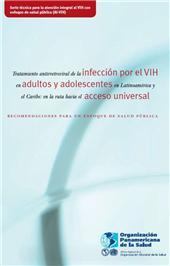 Thumbnail image of Tratamiento Antirretroviral de la Infección por el VIH en Adultos y Adolescentes en Latinoamérica y el Caribe: En La Ruta Hacia El Acceso Universal, Recomendaciones Para Un Enfoque De Salud Pública