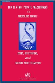 Thumbnail image of Involving Private Practitioners in Tuberculosis Control: Issues, Interventions, and Emerging Policy Framework