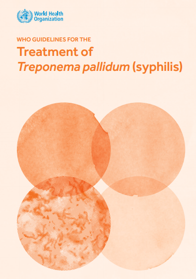 WHO Guidelines for the Treatment of Treponema pallidum (syphilis). Go to PDF manual.