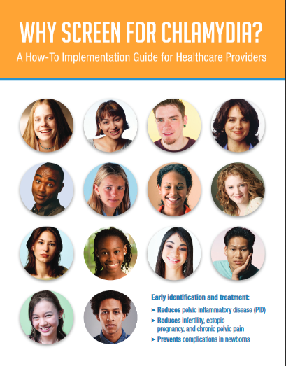 Why Screen for Chlamydia: A How-To Implementation Guide for Healthcare Providers. Go to PDF guide.