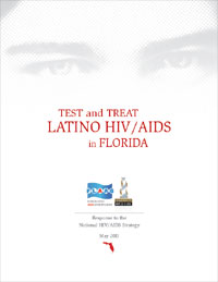 TEST and TREAT LATINO HIV/AIDS in FLORIDA. FLAAG. Summit Bronze. Response to the National HIV/AIDS Strategy. May 2011