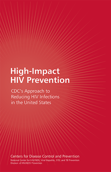Photo of cover of High-Impact HIV Prevention: CDC's Approach to Reducing HIV Infections in the United States